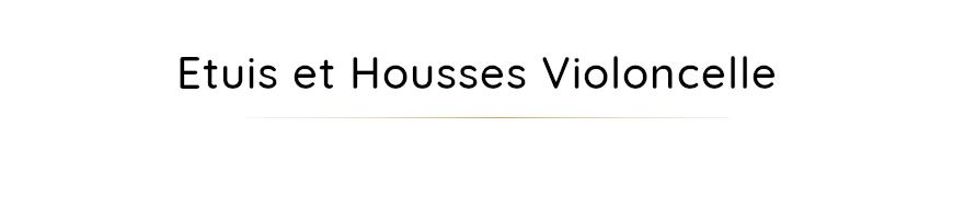 Etuis-Housses pour violoncelle