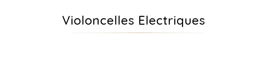 Violoncelles Electriques