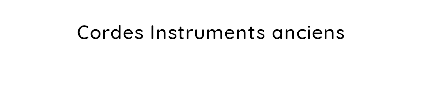 Cordes instruments anciens
